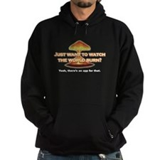 Watch the world burn? Hoodie