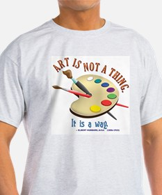 Art is not a thing T-Shirt