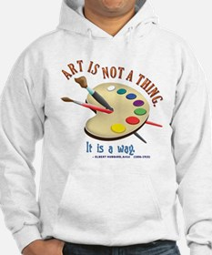 Art is not a thing Hoodie