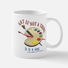 Art is not a thing Mug