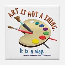 Art is not a thing Tile Coaster