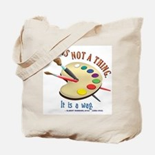 Art is not a thing Tote Bag
