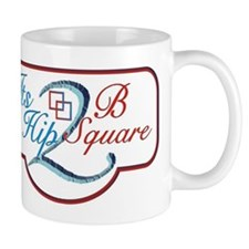 HIP 2 BE SQUARE Mug