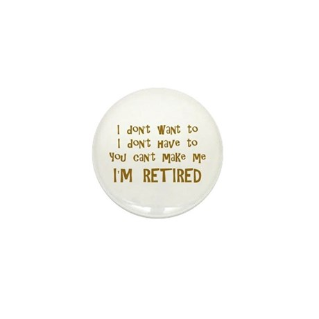 You Cant Make Me! Mini Button