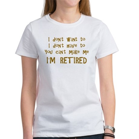 You Cant Make Me! Women's T-Shirt