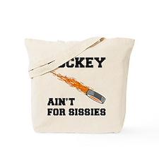 Hockey Ain't For Sissies Tote Bag