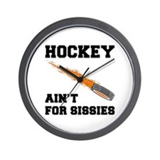 Hockey Ain't For Sissies Wall Clock