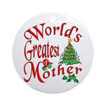 World's Greatest Mother Ornament (Round)
