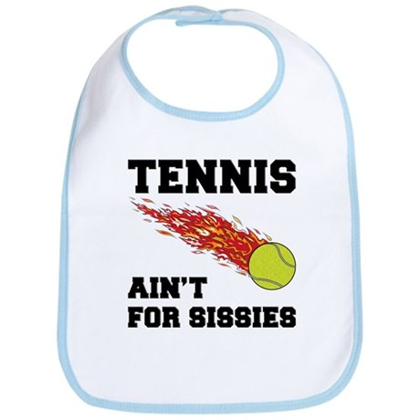 Tennis Ain't For Sissies Bib