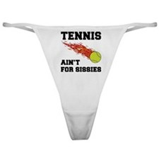 Tennis Ain't For Sissies Classic Thong