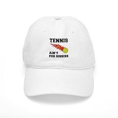 Tennis Ain't For Sissies Baseball Cap