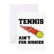 Tennis Ain't For Sissies Greeting Card