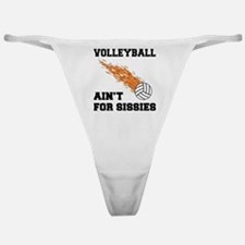 Volleyball Ain't For Sissies Classic Thong