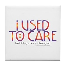Things Have Changed Tile Coaster