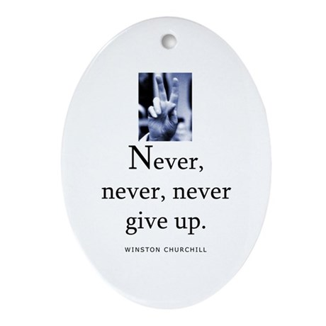Never give up Oval Ornament