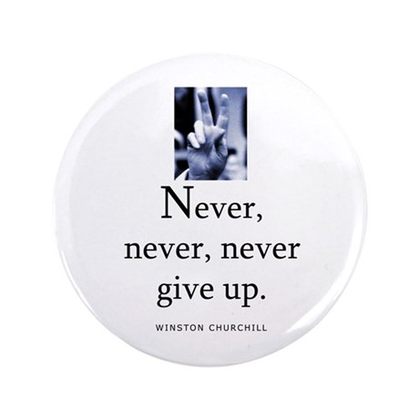 "Never give up 3.5"" Button (100 pack)"