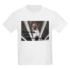My Dog is A.K.C. T-Shirt