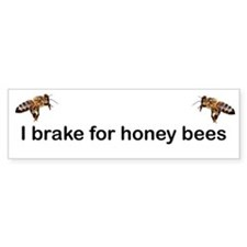 I Brake for Honeybees Bumper Bumper Sticker
