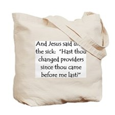 Jesus and Healthcare. WWJD? Tote Bag