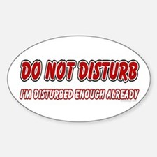 I'm Disturbed Oval Decal