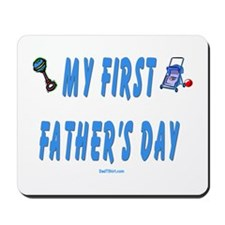 My First Fathers Day New Dad Mousepad