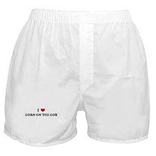 I Love CORN ON THE COB Boxer Shorts