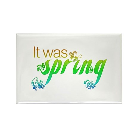 """""""It Was Spring"""" Rectangle Magnet"""