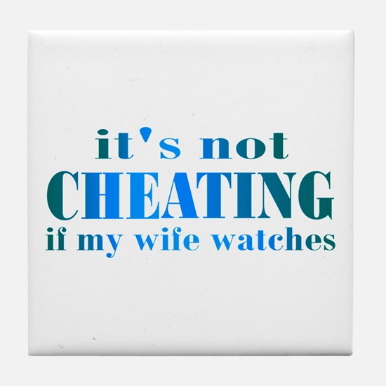 Wife Watches Tile Coaster