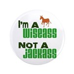 """Wiseass, Not Jackass"" 3.5"" Button (100 pack)"