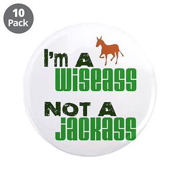 """""""Wiseass, Not Jackass"""" 3.5"""" Button (10 pack)"""