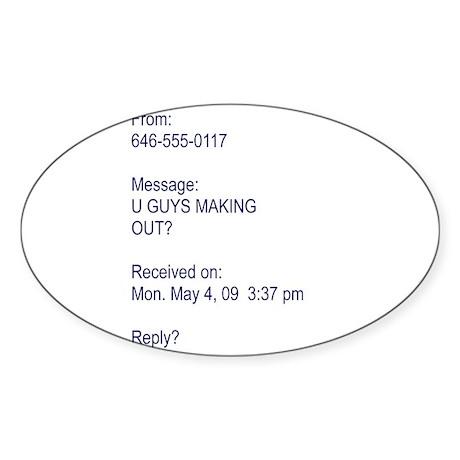 """U Guys Making Out?"" Oval Sticker"