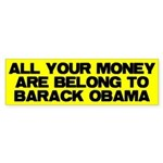 All Your Money Are Belong To Bumper Sticker