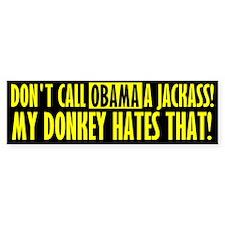 Don't Call Obama a Jackass Bumper Bumper Bumper Sticker
