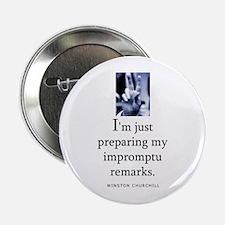 "Impromptu remarks 2.25"" Button"