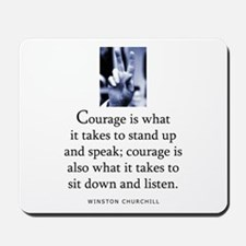 Takes courage Mousepad