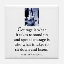 Takes courage Tile Coaster