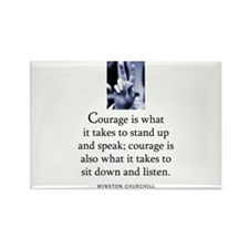 Takes courage Rectangle Magnet