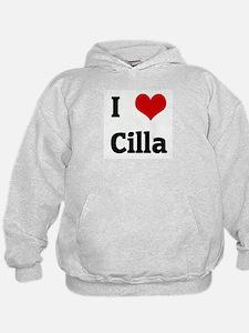 I Love Cilla Hoodie