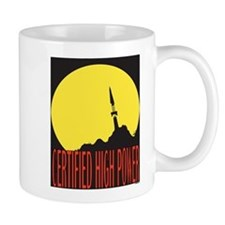 High Power Certified! Mug
