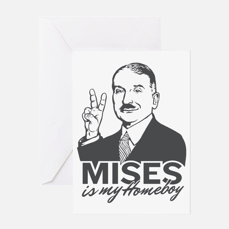 Mises Is My Homeboy Greeting Card