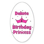 1st Birthday Princess Dakota! Oval Sticker