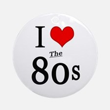'I Love The 80s' Ornament (Round)