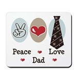 Peace Love Dad Mousepad