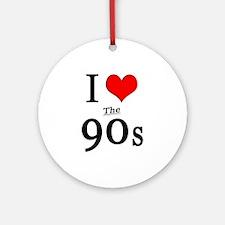 'I Love The 90s' Ornament (Round)