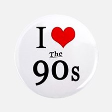 """'I Love The 90s' 3.5"""" Button"""