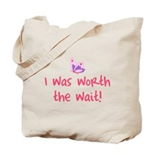 Worth the wait (Girl) Tote Bag