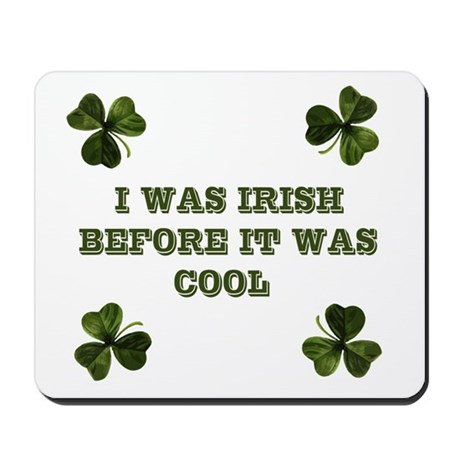 Irish before it was cool Mousepad
