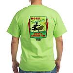 Dogs: Train 'em, Don't Chain Green T-Shirt