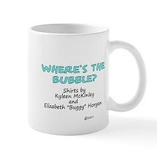 """""""Where's the Bubble"""" Mug"""