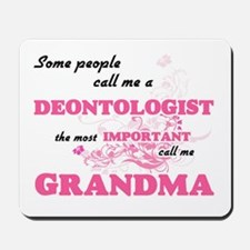 Some call me a Deontologist, the most im Mousepad
